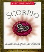Scorpio: A Little Book of Zodiac Wisdom by…