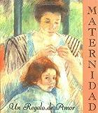 Running Press: Maternidad: Un Regalo de Amor (Spanish Edition)