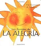 Running Press: Los Secretos de La Alegria: Una Tesoreria de Sabiduria / The Secrets of Joy (Spanish Edition)