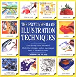 Slade, Catharine: The Encyclopedia of Illustration Techniques