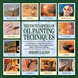 Galton, Jeremy: Encyclopedia of Oil Painting Techniques