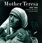 Mother Teresa 1910-1997 A Pictorial…