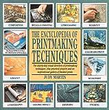 Martin, Judy: The Encyclopedia of Printmaking Techniques (Encyclopedia of Art)