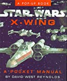 Reynolds, David West: Star Wars X-Wing: A Pocket Manual (Star Wars/A Pop Up Book)
