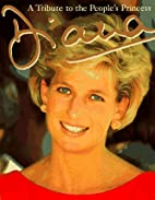 Diana: A Tribute to the People's Princess by…