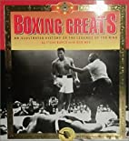 Boxing Greats: An Illustrated History of the…