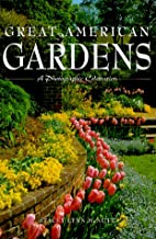 Great American Gardens: A Photographic…