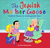 Borgenicht, David: Jewish Mother Goose: Modified Rhymes for Meshugennah Times