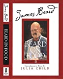 Beard, James: Beard on Food: The Best Recipes and Kitchen Wisdom from the Dean of American Cooking