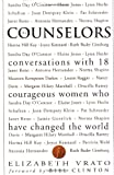 Clinton, Bill: The Counselors: Conversations With 18 Courageous Women Who Have Changed the World
