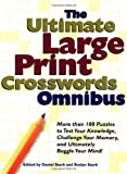 Stark, Daniel: The Ultimate Large Print Crosswords Omnibus Vol. 2 : More Than 100 Puzzles to Test Your Knowledge, Challenge Your Memory, and Ultimately Boggle Your Mind!