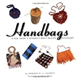 Hagerty, Barbara G. S.: Handbags: A Peek Inside a Woman's Most Trusted Accessory