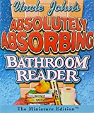 [???]: Uncle John's Absolutely Absorbing Bathroom Reader
