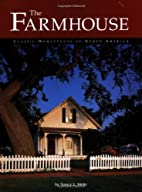 Farmhouse: Classic Homesteads Of North…