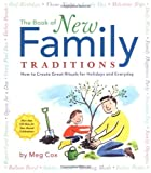 Cox, Meg: The Book of New Family Traditions: How to Create Great Rituals for Holidays and Everyday