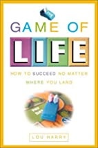 The Game of Life: How to Succeed in Real…
