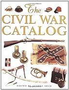 The Civil War Catalog by Antony Shaw