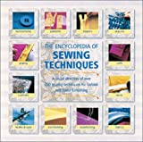 Gardiner, Wendy: The Encyclopedia of Sewing Techniques: A Step-By-Step Visual Directory, With an Inspirational Gallery of Finished Works