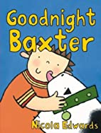 Goodnight Baxter by Nicola Edwards
