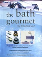 The Bath Gourmet by Rhonda Van