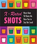 X-Rated Shots: More than 50 Shots We Dare…
