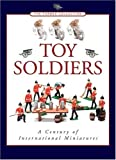 Scholl, Richard: Toy Soldiers: A Century of International Miniatures
