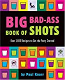 Running Press: Big Bad-ass Book Of Shots