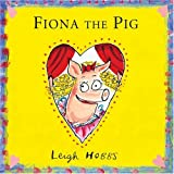 Hobbs, Leigh: Fiona The Pig