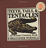Wormell, Christopher: Teeth, Tails and Tentacles : An Animal Counting Book