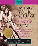 Parrott, Les: Saving Your Marriage Before It Starts: Seven Questions to ask Before (and after) You Marry