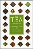 Pettigrew, Jane: The Tea Companion: A Connoisseur&#39;s Guide