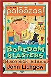 Lithgow, John: Boredom Blasters: Home Sick Edition (Lithgow Paloozas! Boredom Blasters)