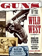 Guns of the Wild West : A photographic tour…