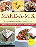 Harward, Nevada: Make-a-mix: Over 300 Easy Recipes for Every Meal of the Day
