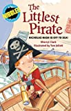 Clark, Sherryl: Littlest Pirate: Nicholas Nosh Is Off to Sea!