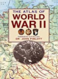 Pimlott, John: The Atlas of World War II