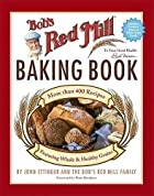 Bob's Red Mill Baking Book: More Than 400…