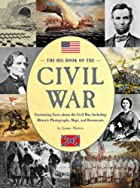 The Big Book of the Civil War: Fascinating…
