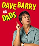 Dave Barry on Dads by Dave Barry