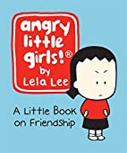 Angry Little Girls: A Little Book on…