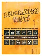 Apocalypse How: Turn the End-Times into the…