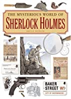 The Mysterious World of Sherlock Holmes by…