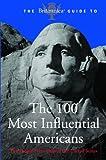 Encyclopedia Britannica: The Britannica Guide to 100 Influential Americans (Britannica Guide To...(eBook))