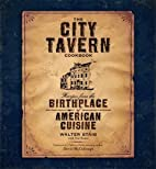 The City Tavern Cookbook: Recipes from the…