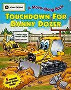 Touchdown for Danny Dozer: (JOHN DEERE A…