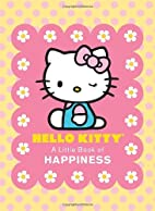 Hello Kitty: A Little Book of Happiness by…