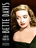 Schickel, Richard: Bette Davis: Larger than Life