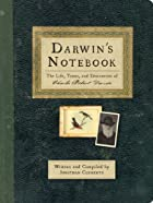Darwin's Notebook: The Life, Times, and…