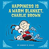 Schulz, Charles M.: Happiness Is a Warm Blanket, Charlie Brown