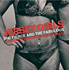 Jersey Girls: The Fierce and the Fabulous by…